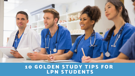 10 GOLDEN STUDY TIPS FOR LPN STUDENTS